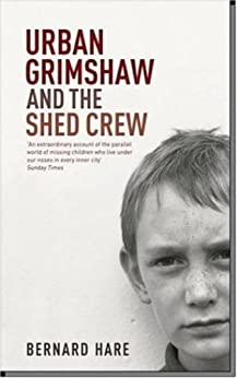 Urban Grimshaw and The Shed Crew (English Edition) von [Hare, Bernard]