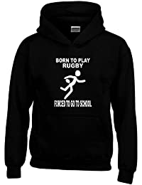 37743be4e BORN TO PLAY RUGBY FORCED TO GO TO SCHOOL ~ BLACK HOODIE CHILDS 5 -15