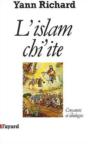 L'Islam chiite : Croyances et idologies