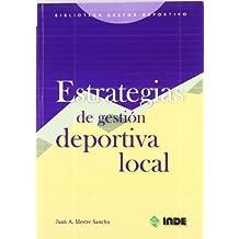 Estrategias de gestión deportiva local (Biblioteca del gestor deportivo)