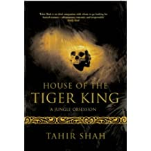 House of the Tiger King: A Jungle Obsession