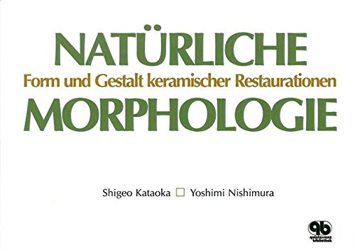 Natürliche Morphologie: Keramische Restaurationen