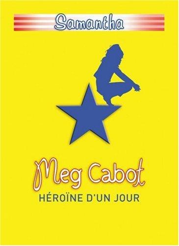 Samantha, Tome 1 : Héroïne d'un jour par Meg Cabot