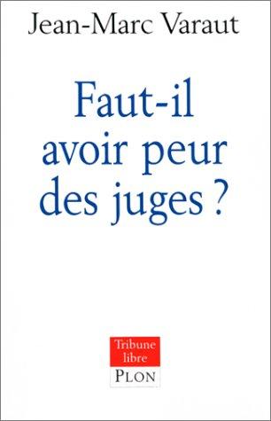 Faut-il avoir peur des juges ? par Varaut