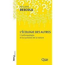 L'écologie des autres: L'anthropologie et la question de la nature (Sciences en questions)