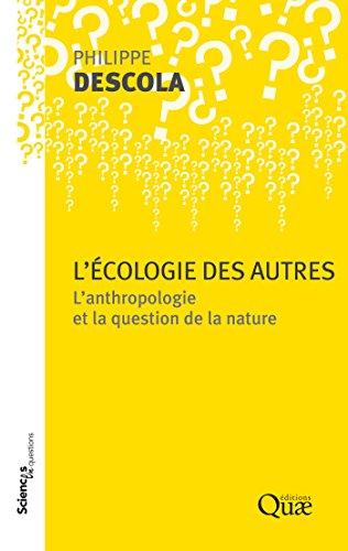 lecologie-des-autres-lanthropologie-et-la-question-de-la-nature-sciences-en-questions