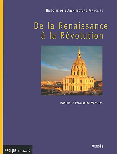 Histoire de l'architecture franaise, tome 2 : De la Renaissance  la Rvolution