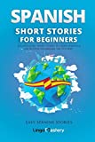 Spanish Short Stories for Beginners: 20 Captivating Short Stories to Learn Spanish & Grow Your Vocabulary the Fun Way! (Easy Spanish Stories, Band 1) - Lingo Mastery