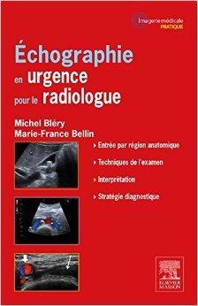 ECHOGRAPHIE EN URGENCE POUR RADIOLOGUE de Michel Bléry,Marie-France Bellin,Collectif ( 8 octobre 2014 )