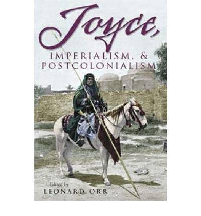 [(Joyce, Imperialism, and Postcolonialism)] [Author: Leonard Orr] published on (November, 2008)