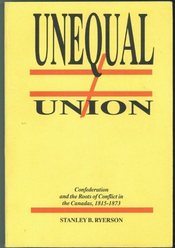 title-unequal-union-roots-of-crisis-in-the-canadas-18151