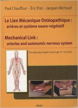 Le lien mécanique ostéopathique : artères et système neuro-végétatif : Edition bilingue français-anglais de Paul Chauffour,Enric Prat,Jacques Michaud ( 18 mai 2009 )