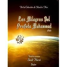 Los milagros del profeta Muhammad (La Colección Risale-i Nur en Español nº 6)