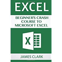 Excel: Beginner's Crash Course To Microsoft Excel