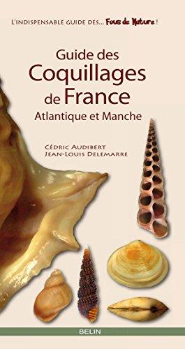 Guide des coquillages de France. Atlantique et Manche