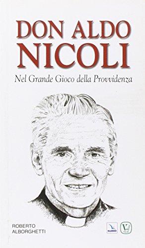 Don Aldo Nicoli. Nel grande gioco della provvidenza