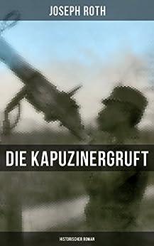 Die Kapuzinergruft: Historischer Roman
