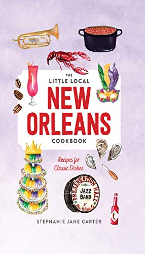 Little Local New Orleans Cookbook (English Edition)