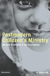Postmodern Children's Ministry: Ministry to Children in the 21st Century Church (Emergent YS)