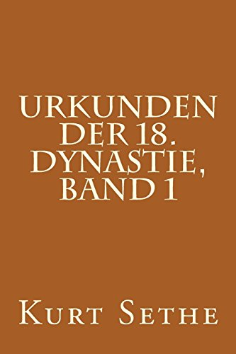 Urkunden der 18. Dynastie, Band 1: Hieroglyphic Inscriptions of the 18th Dynasty: Volume 1