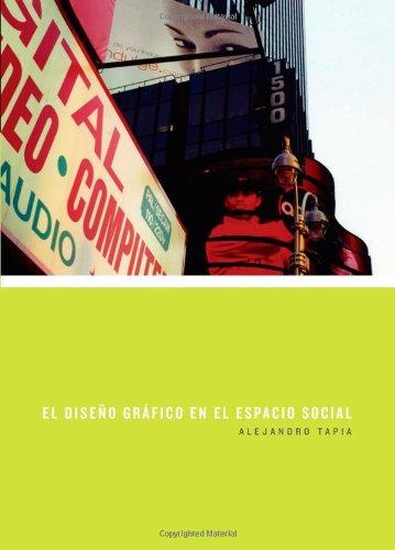 El diseño gráfico en el espacio social (Sin solapas) por Alejandro Tapia