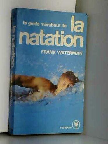 Le Guide Marabout de la natation (Collection Marabout service)