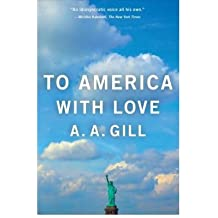 [(To America with Love)] [Author: A A Gill] published on (July, 2013)