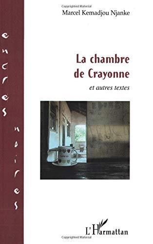 La chambre de Crayonne et autres textes