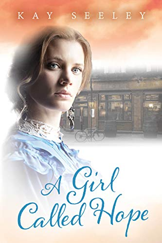 A Girl Called Hope by Kay Seeley