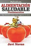 Alimentación saludable. Fundamentos: Qué alimentos comer. Cómo organizar tu menú: Volume 1 (Polvoltim. Vida sana)