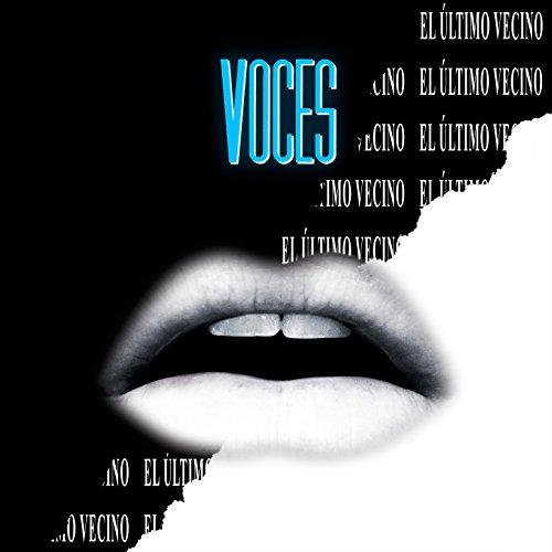 Voces (El Ultimo Vecino)