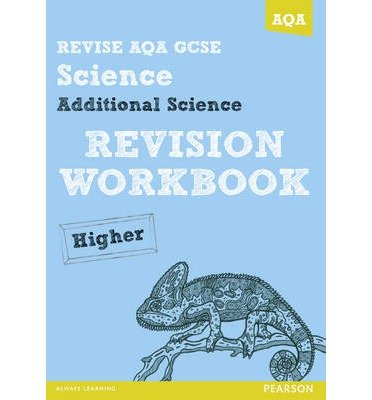 Revise AQA: GCSE Additional Science A Revision Workbook Higher (REVISE AQA Science) (Paperback) - Common