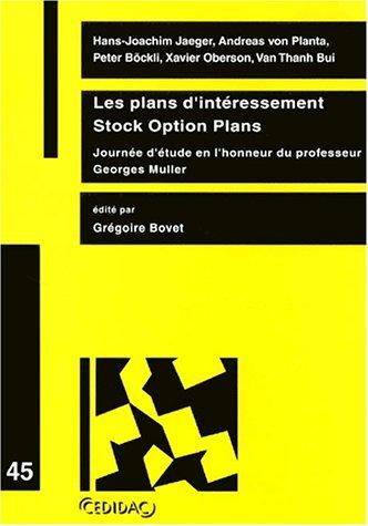 Les plans d'intéressement, Stock option plans. Journée d'étude en l'honneur du professeur Georges Muller par Grégoire Bovet
