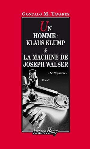 Un Homme Klaus Klump La Machine De Joseph Walser [Pdf/ePub] eBook