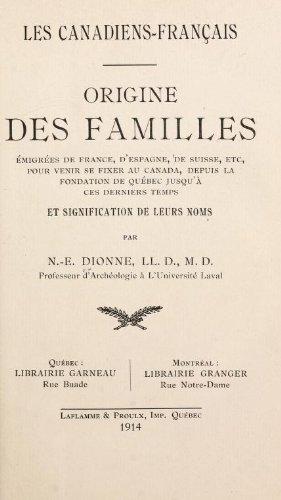 Les Canadiens-Français : origine des familles émigrées de France, dEspagne, de Suisse, etc., pour venir se fixer au Canada