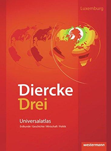 Diercke Drei Universalatlas. Ausgabe Luxemburg : Ausgabe 2012