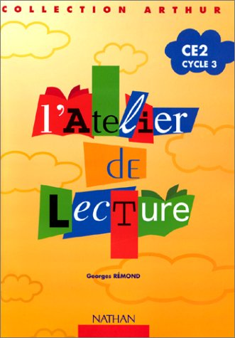 L'atelier de lecture Arthur : cahier élève CE2 par Georges Rémond