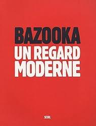 Bazooka : Un regard moderne