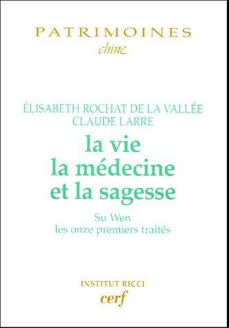 La vie, la médecine et la sagesse par Elisabeth Rochat de La Vallée