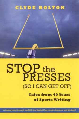 stop-the-presses-so-i-can-get-off-tales-from-forty-years-of-sportswriting