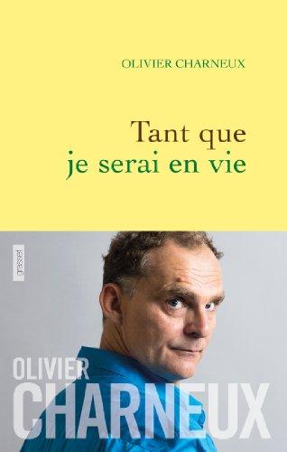 Tant que je serai en vie (Littérature Française) par Olivier Charneux