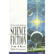 Science Fiction in the Twentieth Century (OPUS)