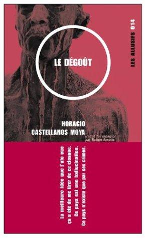 Le Dégoût par Horacio Castellanos Moya