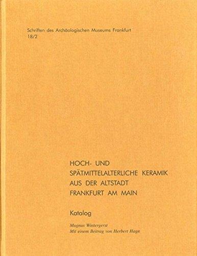 Hoch- und spätmittelalterliche Keramik aus der Altstadt Frankfurt am Main (Schriften Des Archaologischen Museums Frankfurt Am Main) por Magnus Wintergerst