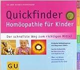 Quickfinder Homöopathie für Kinder. Der schnellste Weg zum richtigen Mittel ( 2009 )