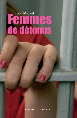 Femmes de détenus par Luce Michel