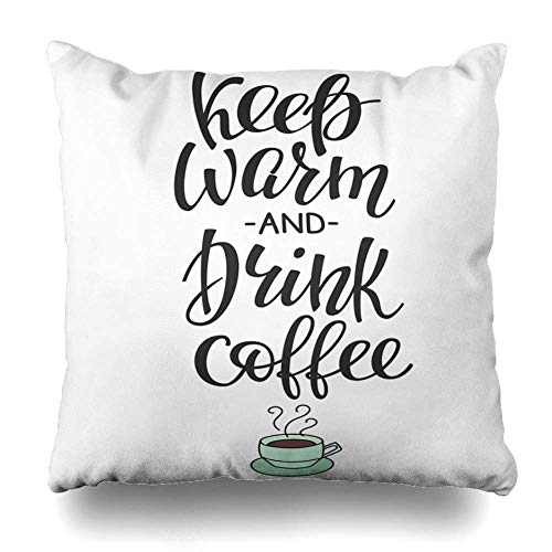 Decorativepillows Case Throw Pillows Covers for Couch/Bed 18 x 18 Inch,Quote Cup Calligraphy Coffee Promotion Motiv Graphic Lifestyle Sofa Cushion Cover Pillowcase Bed Car Living Home