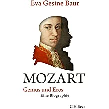 Mozart: Genius und Eros
