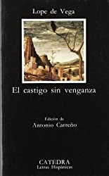 El Castigo Sin Venganza: El Castigo Sin Venganza (Letras Hispanicas/ Hispanic Writings) by Lope de Vega (1990-01-01)