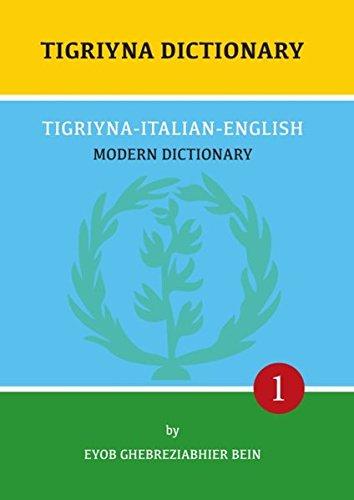 Tigriyna Dictionary: Tigriyna-Italian-English: Modern Dictionary 1 (Tigriyna - Modern Dictionary)